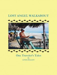 Lost Angel Walkabout: One Traveler\'s Tales