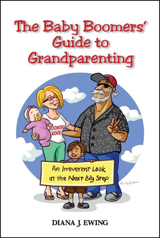 The Baby Boomers\' Guide to Grandparenting: An Irreverent Look at the Next Big Step Reviewed by:  Anne Holmes for the NABBW