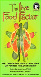 The Live Food Factor: The Comprehensive Guide to the Ultimate Diet for Body, Mind, Spirit and Planet Reviewed by:  Anne Holmes for the NABBW