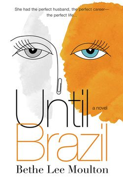 Until Brazil: A Novel Reviewed by:  Anne Holmes for the NABBW